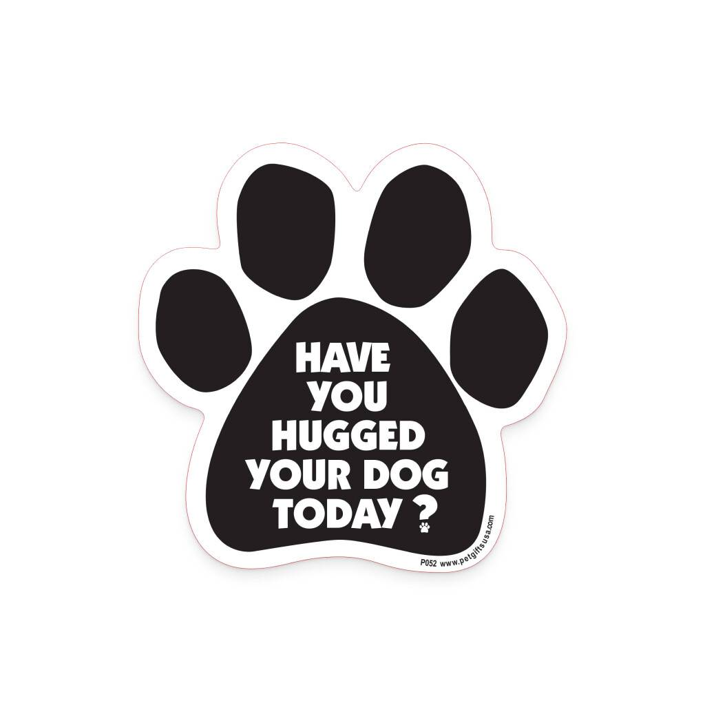 'Have You Hugged Your Dog Today?' Magnet https://glammepet.com
